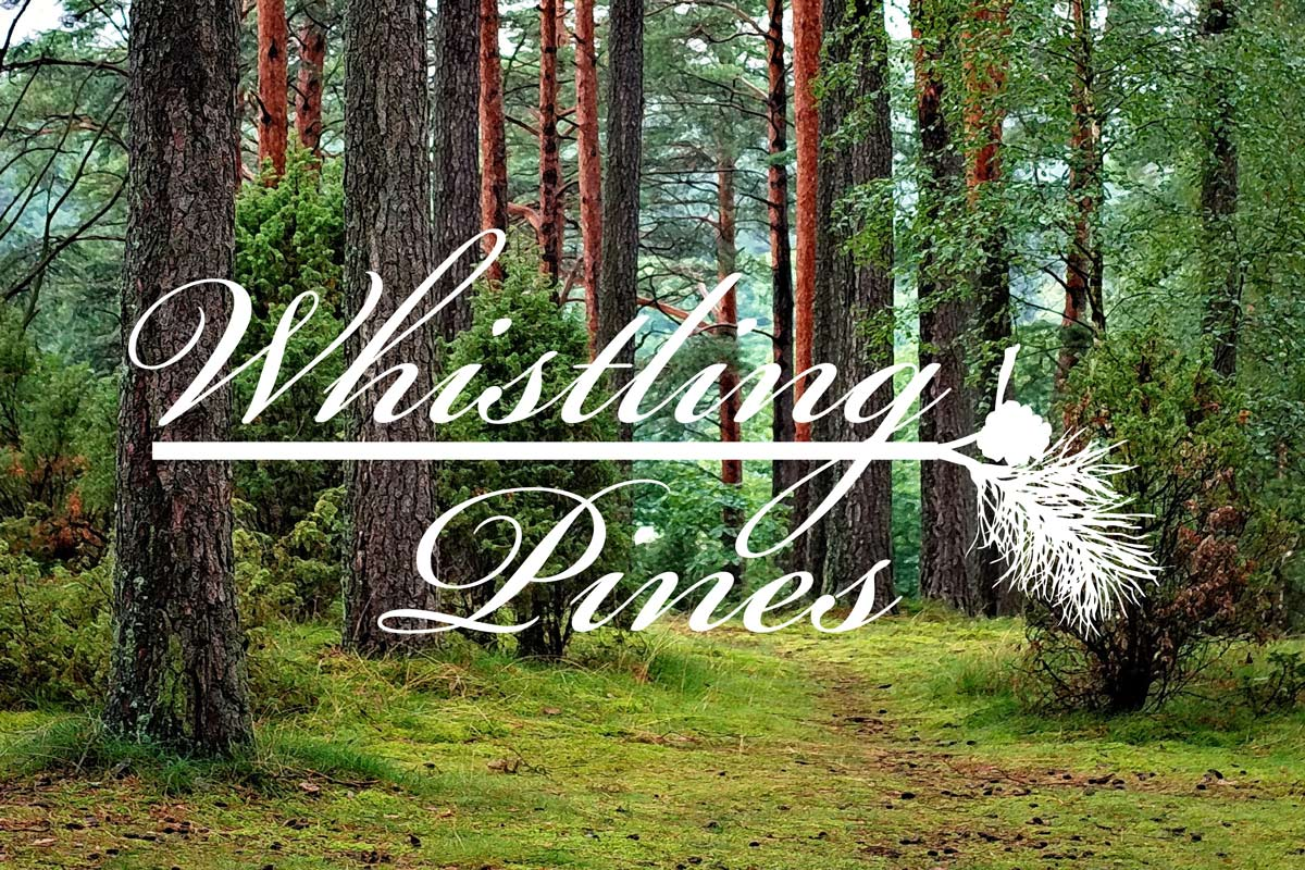 Whistling Pines